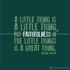 Faithfulness in little things / Hudson Taylor Great Quotes, Quotes To Live By, Inspirational Quotes, Motivational Quotes, Faith Quotes, Me Quotes, Gospel Quotes, Bible Quotes, Cool Words