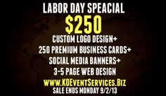 LABOR DAY SALE!!! PERFECT FOR SMALL BUSINESS!!! START UP COMPANIES!!! GET YOUR BUSINESS VIRAL!!! SALE ENDS MONDAY!!! www.KOEventServices.Biz