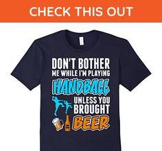 b82e2c1d7 Mens Dont Bother While Playing Handball Brought Beer Tshirt Medium Navy -  Food and drink shirts