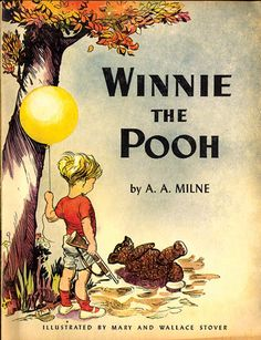 """Winnie the Pooh/The Toy Bearkins (1944). A. A.Milne (1882-1956); John Jewett.Perks Publishing, NY.Illustrator: Mary & Wallace Stover. First Printing.  First published as Winnie-the-Pooh (1926), the first volume of stories about Winnie the Poo, Piglet, Eeyore, Owl, and Rabbit.  """"If you live to be a hundred, I want to live to be a hundred minus one day so I never have to live without you.""""― A.A. Milne, Winnie-the-Pooh"""