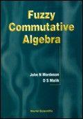 Fuzzy commutative algebra / John N. Mordeson, D.S. Malik. 1998. Máis información: http://www.worldscientific.com/worldscibooks/10.1142/3929