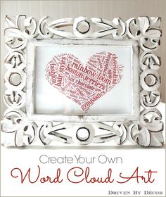 Driven By Décor: Creating Personalized Word Cloud Art with Tagxedo Way COOL! lots of shapes to choose from @ Tagxedo. Diy Arts And Crafts, Cute Crafts, Diy Crafts, Word Cloud Art, Word Art, Word Clouds, Valentine Crafts, Be My Valentine, Tagxedo