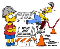 Under Construction with Bart and Homer Simpson, via web. Small Business Marketing, The Marketing, Inbound Marketing, Marketing Technology, Construction Safety, Marketing Automation, Friday Humor, Homer Simpson, I Site