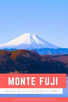 Escalar o Monte Fuji - o que você precisa saber - Bagagem de Memórias Osaka, Laos, Bangkok, Monte Fuji, Tokyo 2020, Mount Rainier, Mountains, Nature, Travel