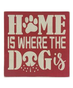 This 'Home Is Where the Dog Is' Wall Sign by Sara's Signs is perfect! Dog Crafts, Animal Crafts, Wooden Crafts, Dog Signs, Wall Signs, Animal Signs, Diy Dog Crate, Dog Rooms, Idee Diy