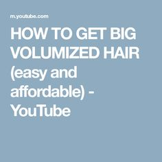 HOW TO GET BIG VOLUMIZED HAIR (easy and affordable) - YouTube