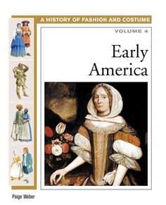 Early america (history of costume and fashion volume 4) by Daria - issuu