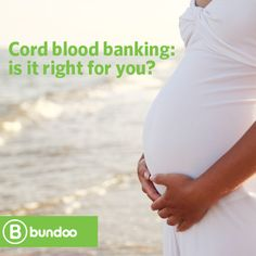 If you're pregnant, you've probably been bombarded with information on cord blood banking. If you're feeling confused, read more about it from an objective source (Bundoo!).