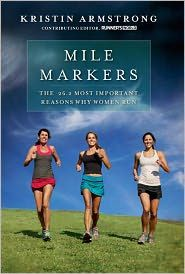 "Mile Markers by Kristin Armstrong - $12.35 // Great book and a gift for many reasons. Touching stories by the author about running with her ""Sweat Sisters"" and how she balances life, family, career and her own happiness. Great for female runners who also love to read."