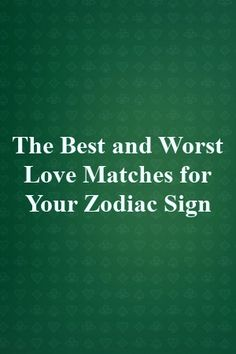 The Best and Worst Love Matches for Your Zodiac Sign Zodiac Quotes, Zodiac Facts, Teaching Manners, Teaching Ideas, Compatible Zodiac Signs, Want To Be Loved, Zodiac City, Love Tips, Love Languages