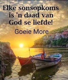 Goeie Nag, Goeie More, Special Quotes, Good Morning Wishes, Faith Quotes, Afrikaans, Messages, Sayings, Religious Quotes