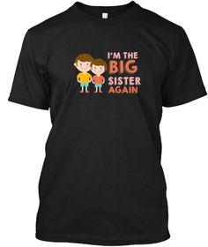 I'm The Big Sister Again Baby Kids T Shi Black T-Shirt Front
