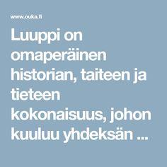 Luuppi on omaperäinen historian, taiteen ja tieteen kokonaisuus, johon kuuluu yhdeksän käyntikohdetta Oulussa. Boarding Pass, History
