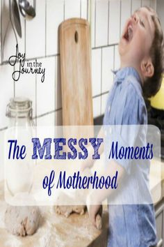 Ever had a messy moment of motherhood? The ones where you just want a big hole to open up and swallow you? I have, and I'm sharing how I manage them.