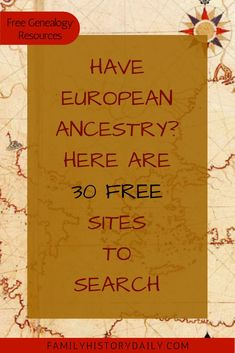 Have European Ancestry? Here are 30 Free Genealogy Sites to Search Have European Ancestry? Here are 30 Free Genealogy Sites to Search 30 Free sites to search if you have European Ancestry Free Genealogy Sites, Genealogy Research, Family Genealogy, Ancestry Free, Free Genealogy Records, Genealogy Forms, Ancestry Dna, Family Tree Research, Genealogy Organization