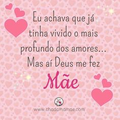 Chá da Mamãe - Frases de Mãe - Mother - Vida de Mãe Mom And Baby, Baby Kids, Maria Valentina, Baby Tea, Peace Love And Understanding, Maria Clara, My Little Girl, Future Baby, Special Day