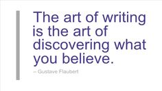 Writing Quote by Gustave Flaubert
