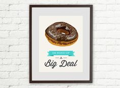Donut  I'm kind of a big deal  11x14 Printable  by mirapaigew