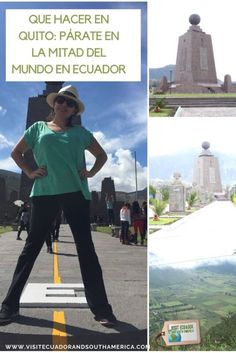 Que hacer en Quito: Párate en La Mitad del Mundo en Ecuador - Quito, Ecuador, Galapagos Islands, Just Dream, Plan Your Trip, Highlands, Lonely Planet, South America, Montana
