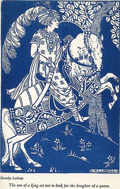 The son of a king set out to look for the daughter of a queen - illustration by Dorothy Lathrop