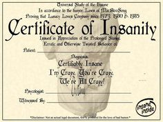 certificate of insanity. It's not just for Halloween Halloween Labels, Theme Halloween, Halloween Signs, Holidays Halloween, Halloween Crafts, Happy Halloween, Halloween Decorations, Halloween Stuff, Halloween Ideas