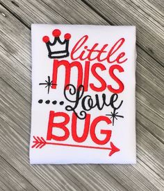 A personal favorite from my Etsy shop https://www.etsy.com/listing/264269613/little-miss-love-bug-personalized-shirt