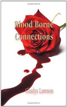 Blood Borne Connections by Gladys Lawson, http://www.amazon.co.uk/dp/1622126467/ref=cm_sw_r_pi_dp_WIzDrb1F8QK0W