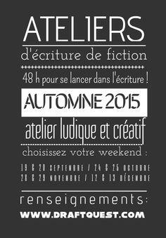 Ateliers d'écriture, les weekends du 19-20 septembre et 28-29 novembre 2015, à Paris.