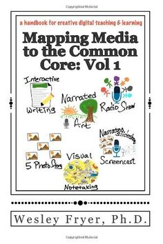 Mapping Media to the Common Core: Vol 1: a handbook for creative digital teaching and learning (Volume 1):Amazon:Books