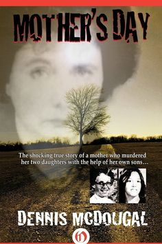 Mother's Day by Dennis McDougal | 22 Mindblowing Books For Anyone Who's Slightly Obsessed With True Crime