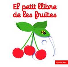 OCTUBRE-2016. Nathalie Choux. El petit llibre de les fruites. Ficció (0-5 anys). BEBETECA.