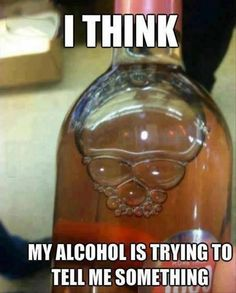 Check out: Funny Memes - My alcohol is telling me something. One of our funny daily memes selection. We add new funny memes everyday! Bookmark us today and enjoy some slapstick entertainment! Funny Shit, Funny Pins, Funny Jokes, Funny Stuff, Hilarious Quotes, Really Funny, Funny Cute, The Funny, Funny Happy