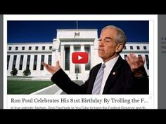 Ron Paul Celebrates His 81st Birthday By Trolling the Federal Reserve's ...
