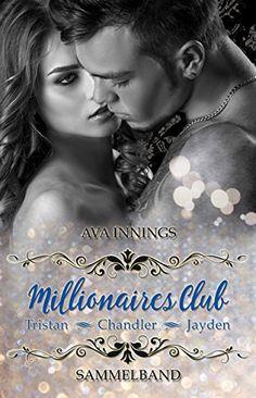 Millionaires Club – Sammelband – Tristan – Chandler – Jay... https://www.amazon.de/dp/B079QGLNTW/ref=cm_sw_r_pi_dp_U_x_krlGAbW0VBX38