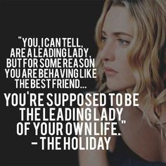 Be the leading lady of your own life.