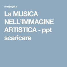 La MUSICA NELL'IMMAGINE ARTISTICA -  ppt scaricare