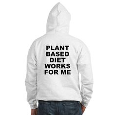 (BACK) Men's light color white hoodie with Plant Based Diet Works For Me theme. Plant base is a broad term for people that mostly consume fruits, vegetables, herbs, seeds, grains and other plant products in their diet. Available in white, Heather grey; small, medium, large, x-large, 2x-large for only $43.99. Go to the link to purchase the product and to see other options – http://www.cafepress.com/stplantbased