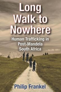 Long Walk To Nowhere: Human Trafficking In Post-Mandela South Africa