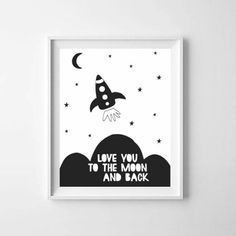 Love you to the moon and back - Space nursery wall art, Rocket ship outer space poster, Space theme kids room print Outer Space Nursery, Space Themed Nursery, Nursery Themes, Nursery Prints, Moon Nursery, Nursery Wall Art, Nursery Decor, Wall Decor, Monochrome Nursery