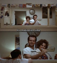 One flew over the cuckoo's nest,   It's medication time.