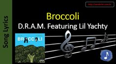 D.R.A.M. Featuring Lil Yachty - Broccoli   | Song Lyrics - Letras Musica - Songtext - Testo Canzone - Paroles Musique - 歌曲歌词 - песни Текст