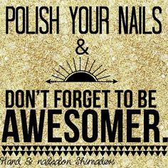 Polish your nails