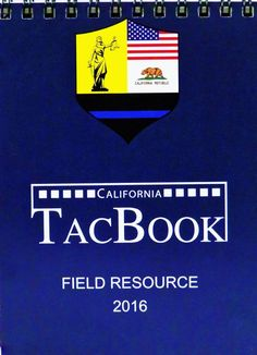 Introducing the TacBook! It's a quick reference pocket-sized booklet for police and security professionals to use in the field. Arm yourself with knowledge, and Be Patrol Ready!