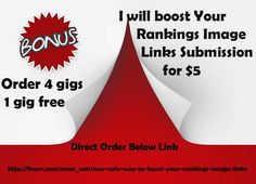 I will boost Your Rankings Image Links Submission for $5   http://fiverr.com/suren_net1/new-safe-way-to-boost-your-rankings-image-links