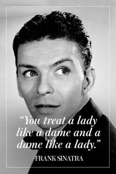 image Frank Sinatra Quotes, Bogart And Bacall, Dorothy Parker, Calm Quotes, Music Icon, Blue Eyes, The Man, Famous People, Poster
