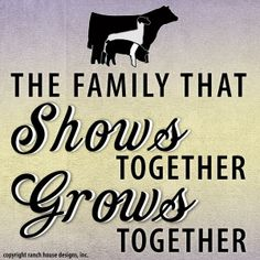 Showing is my life and something that my family does together.