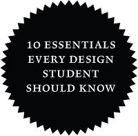 10 Essentials Every Design Student Should Know- i just wanted to pin.. o.O