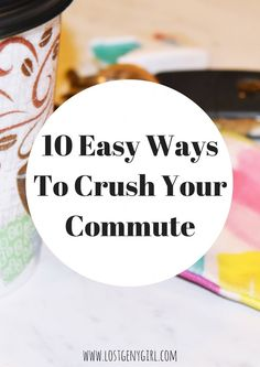 10 Easy Ways To Crush Your Commute @dixieproducts #CupsForCrushingIt ad