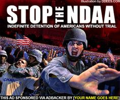 Stop the NDAA!  If you don't know what the NDAA is, Google it NOW!