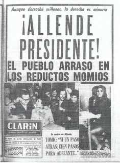 Allende elected President of Chile. The first marxist socialist politic in the history who win a presidential election by votes. Newspaper Front Pages, Newspaper Archives, Freedom Fighters, Socialism, Presidential Election, Martin Luther King, 1970s, In This Moment, History